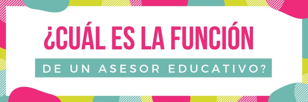 funcion de asesor educativo